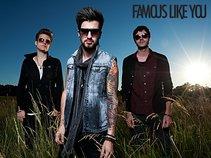 Famous Like You