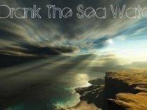 I Drank The Sea Water