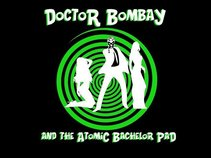 Dr. Bombay and The Atomic Bachelor Pad