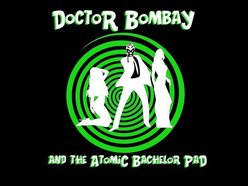 Image for Dr. Bombay and The Atomic Bachelor Pad
