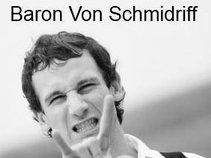 Baron Von Schmidriff