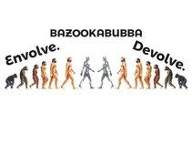 BAZOOKABUBBA