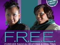 F.R.E.E. - Forever Radical Edifying and Exalting