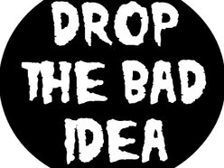 Image for Drop The Bad Idea