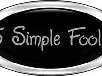5 Simple Fools