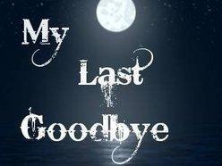 My Last Goodbye | ReverbNation
