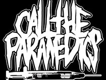 CALL THE PARAMEDICS