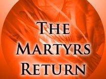 The Martyrs Return