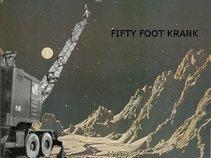FIFTY FOOT KRANK