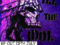 Kill The Idol