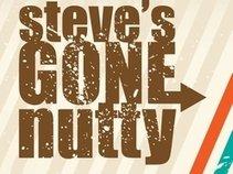 Steve's Gone Nutty