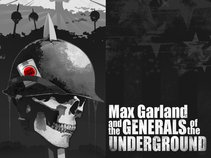 Max Garland and The Generals of The Underground