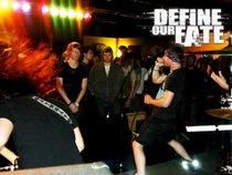 Define Our Fate