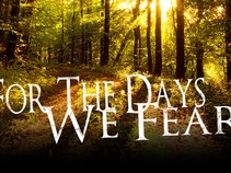 For The Days We Fear