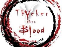 Thycker Than Blood