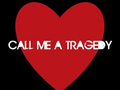 Image for Call Me a Tragedy