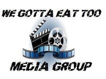 WE GOTTA EAT TOO MEDIA GROUP
