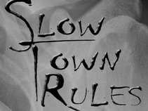 slow town rules