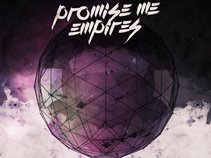 Promise Me Empires