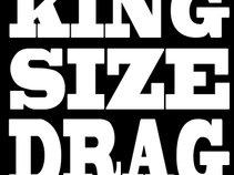 King Size Drag