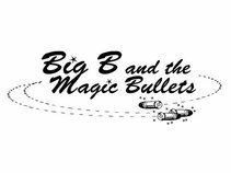Big B and the Magic Bullets
