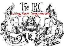 The LRC (The Living Room Conglomerate)