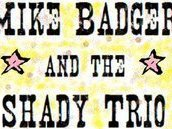 Image for Mike Badger & The Shady Trio