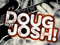 Doug Not Josh