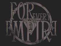 For Every Empire