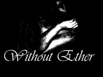 Without Ether