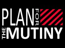 Plan For The Mutiny