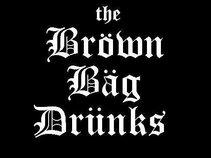 the BROWN BAG DRUNKS
