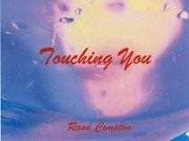 Rand Compton - Touching You
