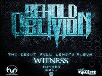 Behold Oblivion