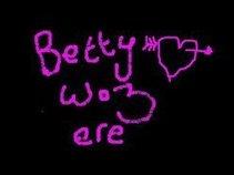 Betty Woz 'Ere