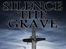 SILENCE THE GRAVE