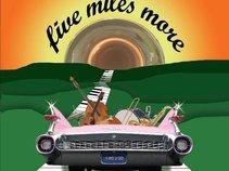 """five miles more"""