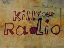 Kill Your Radio