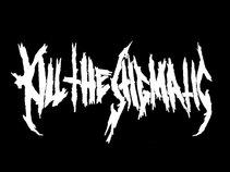 KILL THE STIGMATIC