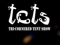 Tri-Cornered Tent Show