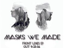 Masks We Made