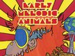 Early Melodic Animals