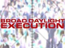 Broad Daylight Execution