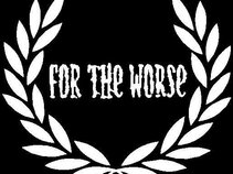 FOR THE WORSE