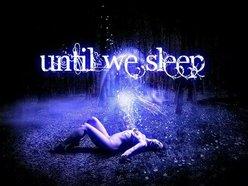 Image for Until We Sleep