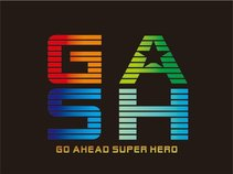 GASH (Go Ahead Super Hero)