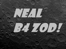 NEAL B4 ZOD