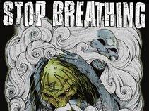 Stop Breathing