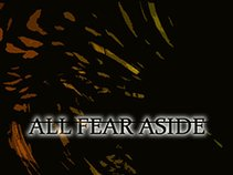 All Fear Aside