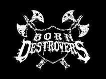Born Destroyers